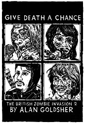 Give Death a Chance: The British Zombie Invasion 2 (English Edition)