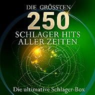 Die ultimative Schlager Box - die 250 größten Schlagerhits aller Zeiten (Über 11 Stunden Spielzeit - Nur Deutsche Top 10 Hits)