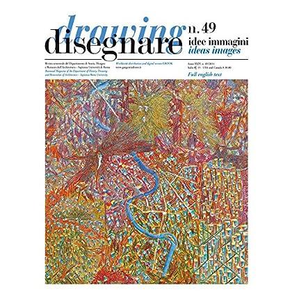 Disegnare Idee Immagini N° 49 / 2014: Rivista Semestrale Del Dipartimento Di Storia, Disegno E Restauro Dell'architettura Sapienza Università Di Roma