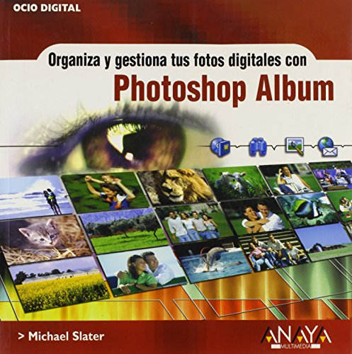 Disfruta de la fotografía digital con Photoshop Álbum 2 (Ocio Digital (am))