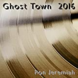 Ghost Town 2016 (My Heart Is a Radio Remix)