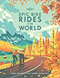 Epic Bike Rides of the World: Explore the Planet's Most Thrilling Cycling Routes (Lonely Planet) Bild 1