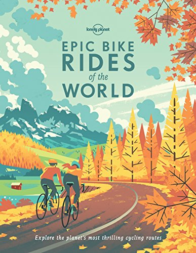 Epic Bike Rides of the World 1ed - Anglais