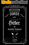 Dinner mit Hitler: Kömodie Infernale