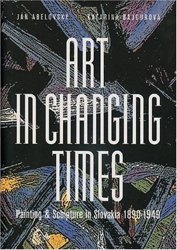 Art in Changing Times por Jan Abelovsk