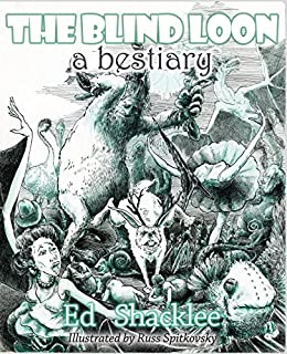 The Blind Loon - A Bestiary (English Edition) di [Shacklee, Ed, Shacklee, Ed]
