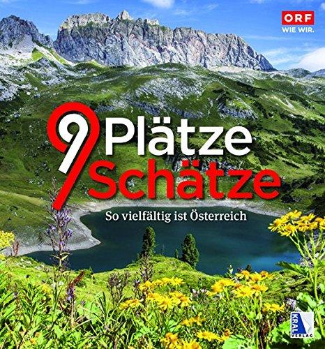 9 Plätze - 9 Schätze (Ausgabe 2016): So vielfältig ist Österreich