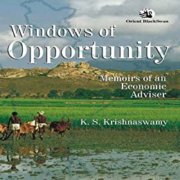 Windows of Opportunity: Memoirs of an Economic Advisor by [K. S. Krishnaswamy]
