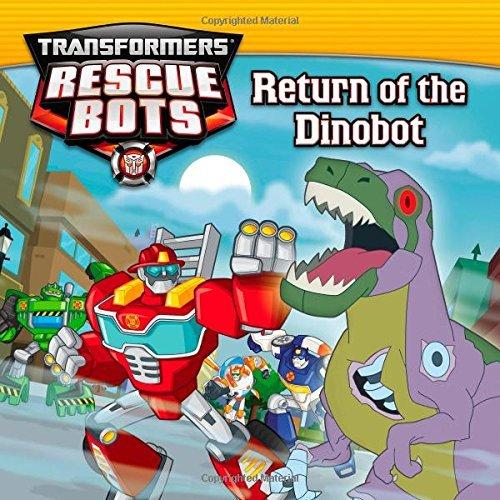 Transformers Rescue Bots: Return of the Dino Bot by John Sazaklis (2014-06-03)