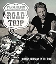 Road-Trip. Johnny Hallyday on the road par Billon