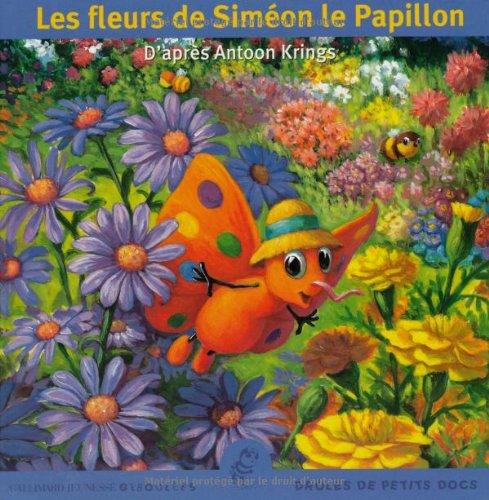 Les fleurs de Siméon le Papillon