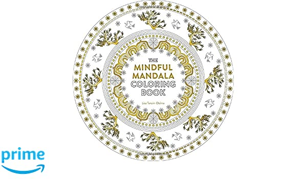 The Mindful Mandala Coloring Book Inspiring Designs For Contemplation Meditation And Healing Watkins Adult Pages Amazoncouk Lisa