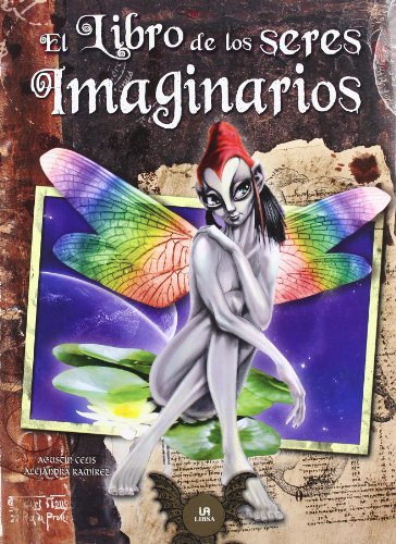 El libro de los seres imaginarios/ The Book of Imaginary Beings por Agustin Celis