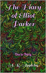 The Diary of Elliot Parker: One to Thirty