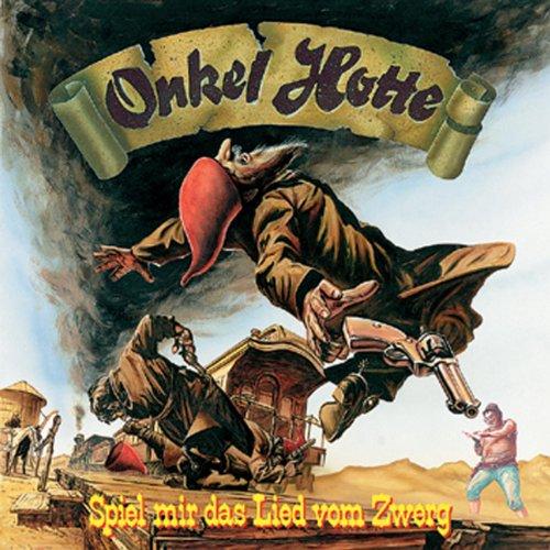 Onkel Hotte Teil 2 / Spiel mir das Lied vom Zwerg (Ein Mir Lied Spiel)