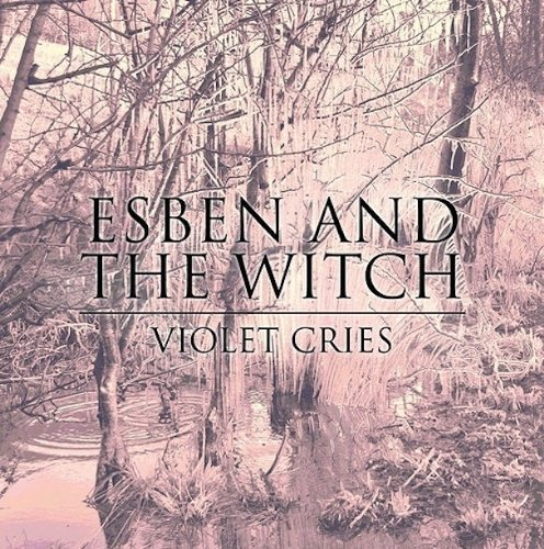 Violetcries-Ltd ed by Esben & the Witch (2011-02-22)