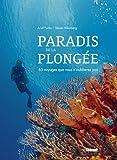 Paradis de la plongée : 65 voyages que vous n'oublierez pas