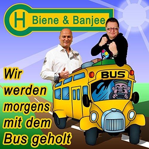 Wir werden morgens mit dem Bus...