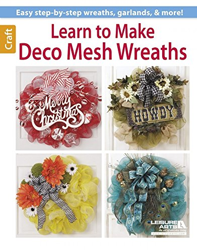 Learn to Make Deco Mesh Wreaths (English Edition)