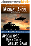 Apocalypse with a Side of Grilled Spam - Episode One (The Strangelets Series Book 1) (English Edition)