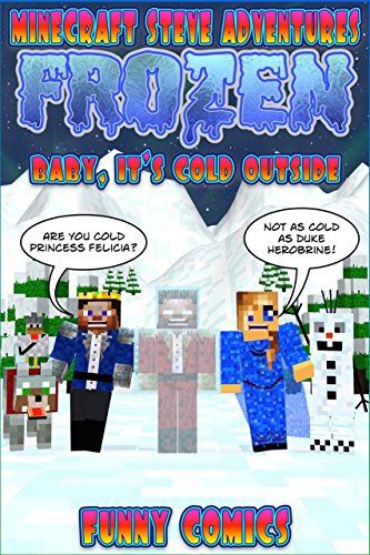 Frozen: Minecraft Steve Adventures - Baby, It's Cold Outside (Steve's Comic Adventures Book 8) (English Edition)