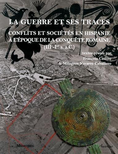 La guerre et ses traces : Conflits et sociétés en Hispanie à l'époque de la conquête romaine (IIIe-Ier siècle aC)