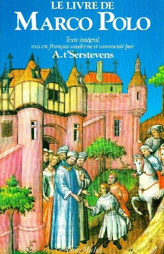 Le livre de Marco Polo ou le devisement du monde. par Albert t'Serstevens