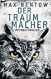 Der Traummacher: Ein Fall für Nils Trojan 6 - Psychothriller (Kommissar Nils Trojan, Band 6)