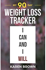 My 90 Day Weight Loss Tracker: Keep track of the healthy habits that will support your weight loss - I can and I will cover - Food log, diary, journal, exercise Paperback