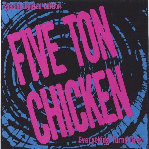 Everything Turns Grey (Ton Ton Chicken)