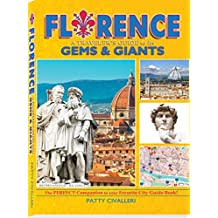 FLORENCE: A Traveler's Guide to its GEMS & GIANTS (English Edition)
