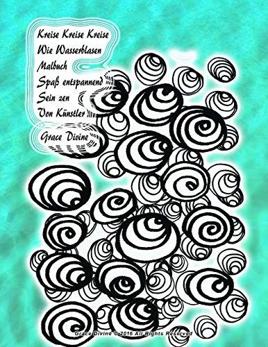 Kreise Kreise Kreise Wie Wasserblasen Malbuch Spaß entspannend Sein zen Von Künstler Grace Divine -