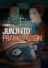 Junji Ito: Frankenstein par Junji Ito