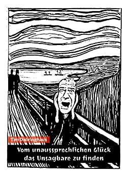 Vom unaussprechlichen Glück das Unsagbare zu finden (German Edition) by [Dabringhaus, Tim]