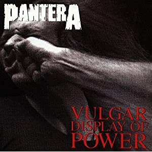 Vulgar Display Of Power (US Release)
