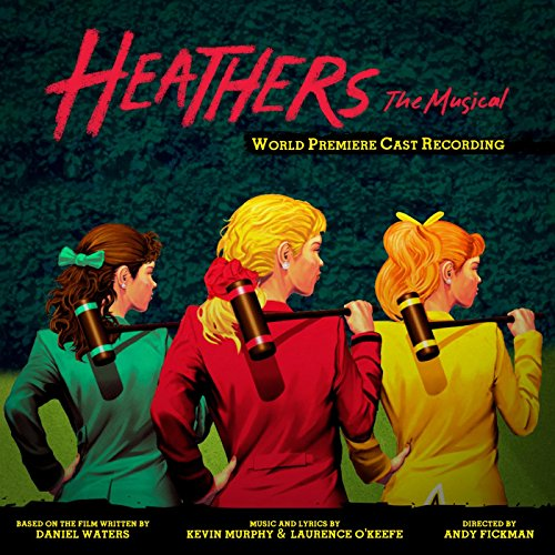 Heathers: The Musical (World Pre...