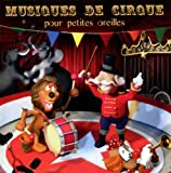 """Afficher """"Musique de cirque pour petites oreilles"""""""