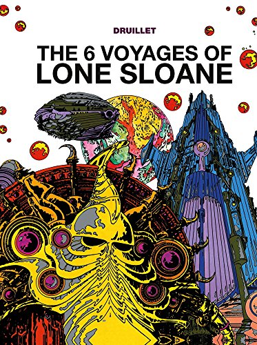 The 6 Voyages of Lone Sloane (Hardcover)