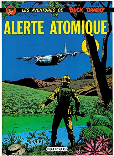 Buck Danny, tome 34 : Alerte atomique