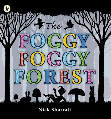 The Foggy, Foggy Forest por Nick Sharratt