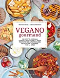 Vegano gourmand. Ediz. illustrata