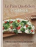 Le Pain Quotidien Cookbook: Delicious recipes from Le Pain Quotidien by Alain Coumont (2013-06-03)