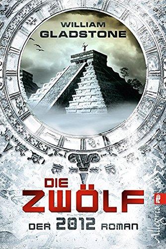 Die Zwölf: Der 2012-Roman (Ullstein Taschenbuch) (Gladstone Kalender)