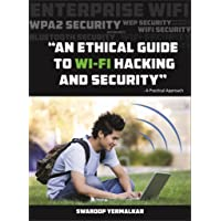 An Ethical Guide To WI-FI Hacking and Security