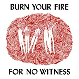 Burn Your Fire For No Witness [Vinilo]