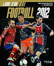 LIVRE D'OR DU FOOTBALL 2012