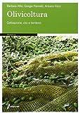Olivicoltura. Coltivazione, olio e territorio