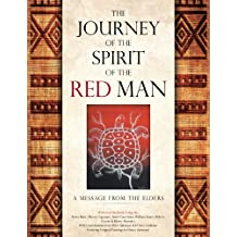 THE JOURNEY OF THE SPIRIT OF THE RED MAN: A MESSAGE FROM THE ELDERS (English Edition)