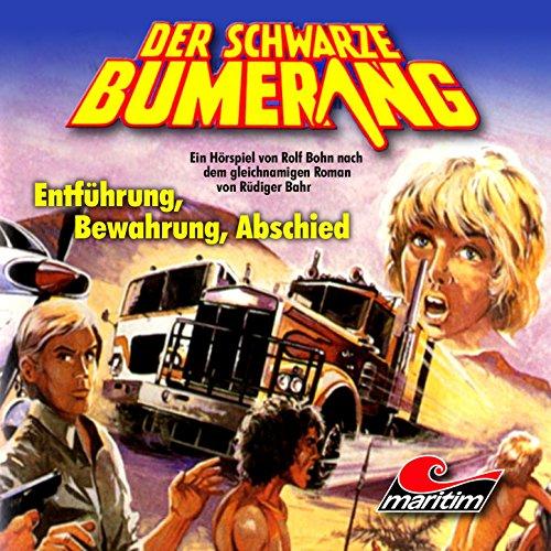 Der schwarze Bumerang (3) Entführung, Bewahrung, Abschied - maritim 1982 / 2016