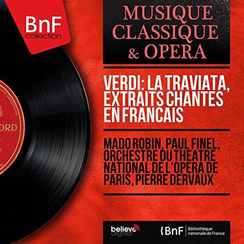 """La traviata, Act II, Scene 6: """"Ô mon Dieu, que je souffre"""" (Violetta, Annette, Rodolphe)"""
